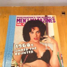 Libros de segunda mano: THE HISTORY OF MENS MAGAZINES (IV): 1960S UNDER THE COUNTER. DIAN HANSON. TASCHEN. Lote 123433159