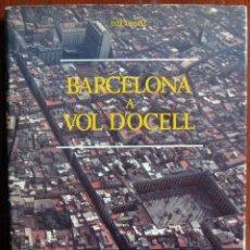 Libros de segunda mano: BARCELONA A VOL D'OCELL- 1987 - MONTSERRAT ROIG, XAVIER MISERACHS - FOTOGRAFÍA AEREA - EN CATALÁN. Lote 124215731