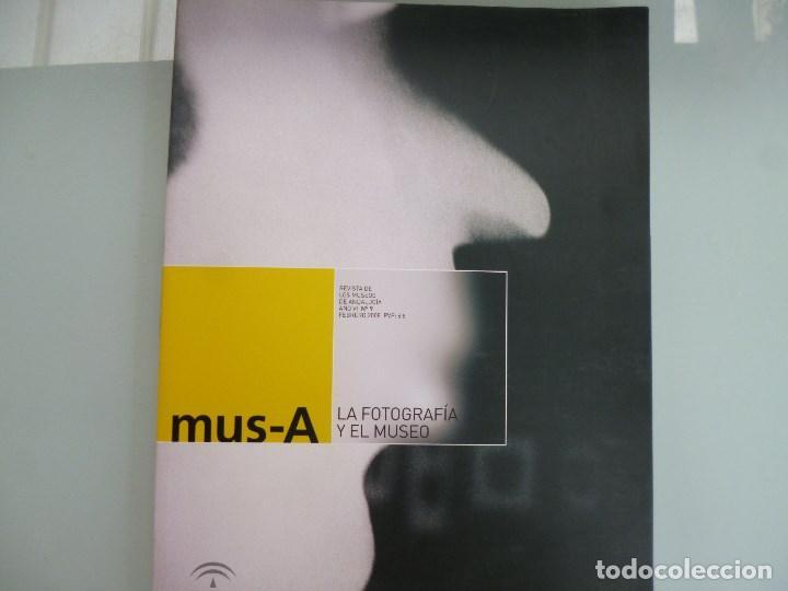 MUS - A. LA FOTOGRAFÍA Y EL MUSEO. REVISTA DE LOS MUSEOS DE ANDALUCÍA. Nº 9. FEBRERO 2008. (Libros de Segunda Mano - Bellas artes, ocio y coleccionismo - Diseño y Fotografía)