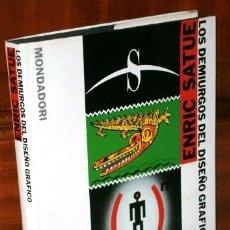 Libros de segunda mano: LOS DEMIURGOS DEL DISEÑO GRÁFICO POR ENRIC SATUÉ LLOP DE ED. MONDADORI EN MADRID 1992. Lote 124328235