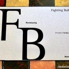 Libros de segunda mano: RARO LIBRO - FOTOGRAFÍA - YUN HYUN SOO - HANMYUNG - FIGHTING BULL - TORO DE PELEA 2009 ARTE TAURINO. Lote 124410335