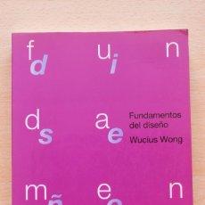 Libros de segunda mano: WUCIUS WONG - FUNDAMENTOS DEL DISEÑO - GUSTAVO GILI. Lote 124608871