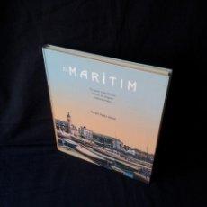 Libros de segunda mano: RAFAEL SOLAZ ALBERT - EL MARITIM, UN PASEO COSTUMBRISTA A TRAVES DE ANTIGUAS TARJETAS POSTALES . Lote 124637983