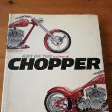 Libros de segunda mano: ART OF THE CHOPPER. TOM ZIMBEROFF. Lote 124744099