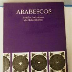 Libros de segunda mano: ARABESCOS. PANELES DECORATIVOS DEL RENACIMIENTO. Lote 124776459