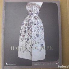 Livres d'occasion: PARIS HAUTE COUTURE (EXPOSITIONS DE L'HOTEL DE VILLE DE PARIS 2012). Lote 125030679