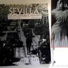 Libros de segunda mano: SEVILLA EN BLANCO Y NEGRO -ED NO VENAL CASA DEL LIBRO - FOTOGRFÍAS ANTIGUAS HISTORIA FOTOS DE CIUDAD. Lote 125038827