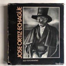 Livres d'occasion: JOSÉ ORTIZ-ECHAGÜE, SUS FOTOGRAFÍAS. COLECCIÓN CLÁSICOS DE LA FOTOGRAFÍA ESPAÑOLA, 1978.. Lote 125426043