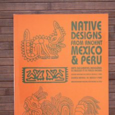Livres d'occasion: NATIVE DESIGNS FROM ANCIENT MEXICO AND PERU (HVD PUBLISHING.2007) CONTIENE CDROM. DISEÑO TATUAJES.... Lote 125676743