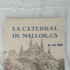 Libros de segunda mano: LA CATEDRAL DE MALLORCA. Lote 125823855