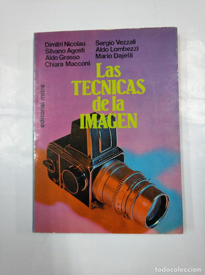 LAS TÉCNICAS DE LA IMAGEN. - DIMITRI NICOLAU, SILVANO AGOSTINI, ALDO GRASSO Y OTROS. TDK282 (Libros de Segunda Mano - Bellas artes, ocio y coleccionismo - Diseño y Fotografía)