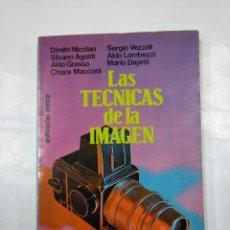 Libros de segunda mano: LAS TÉCNICAS DE LA IMAGEN. - DIMITRI NICOLAU, SILVANO AGOSTINI, ALDO GRASSO Y OTROS. TDK282. Lote 126003911