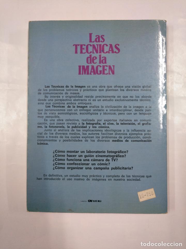 Libros de segunda mano: LAS TÉCNICAS DE LA IMAGEN. - DIMITRI NICOLAU, SILVANO AGOSTINI, ALDO GRASSO Y OTROS. TDK282 - Foto 2 - 126003911