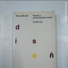 Libros de segunda mano: DISEÑO Y COMUNICACIÓN VISUAL. MUNARI, BRUNO. CONTRIBUCION A UNA METODOLOGIA DIDACTICA. TDK68. Lote 132850013
