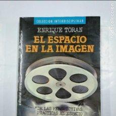Libros de segunda mano: EL ESPACIO EN LA IMAGEN. ENRIQUE TORAN. COLECCION INTERDISCIPLINAR. EDITORIAL MITRE. TDK68. Lote 126015535