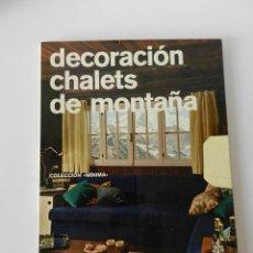 Libros de segunda mano: DECORACION CHALETS DE MONTAÑA. COLECCIÓN MÍNIMA ED STOCK, 1976 DISEÑO ARQUITECTURA DESIGN. Lote 126087947