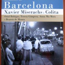 Livres d'occasion: XAVIER MISERACHS, COLITA - MEMORIES DE BARCELONA - 2008 - FOTOGRAFÍA - EN CATALÁN E INGLÉS. Lote 126280291