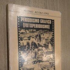 Libros de segunda mano: PERIODISMO GRAFICO (FOTOPERIODISMO) - ALCOBA LOPEZ, ANTONIO. Lote 126314551
