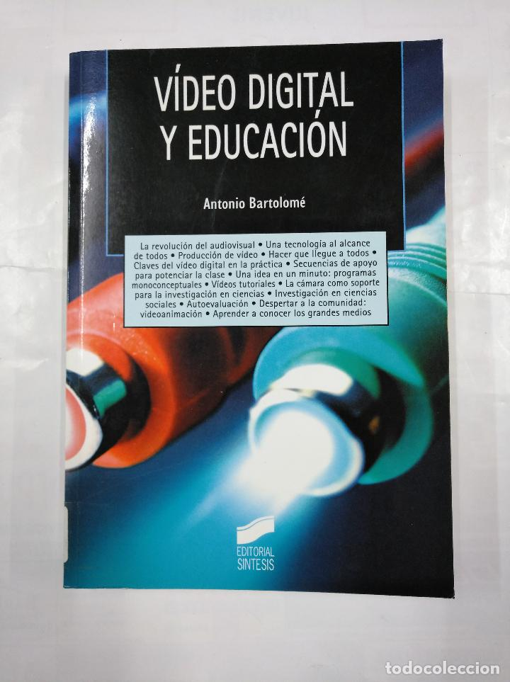 Libros de segunda mano: VIDEO DIGITAL Y EDUCACION. ANTONIO BARTOLOME. EDITORIAL SINTESIS. TDK49 - Foto 1 - 126953295