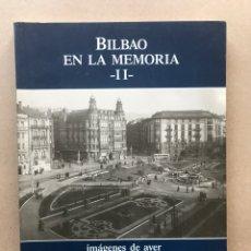 Libros de segunda mano: BILBAO EN LA MEMORIA II. IMAGENES DEL AYER. EDICIONES LAGA. Lote 127728618