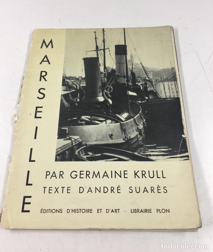 MARSEILLE PAR GERMAINE KRULL - ANDRÉ SUARÈS, LIBRAIRE PLON, 1935. (Libros de Segunda Mano - Bellas artes, ocio y coleccionismo - Diseño y Fotografía)