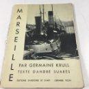 Libros de segunda mano: MARSEILLE PAR GERMAINE KRULL - ANDRÉ SUARÈS, LIBRAIRE PLON, 1935.. Lote 127735495