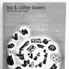 Libros de segunda mano: ALESSANDRO MENDINI:TEA AND COFFEE TOWERS 22 DISEÑOS PARA ALESSI. Lote 127743915