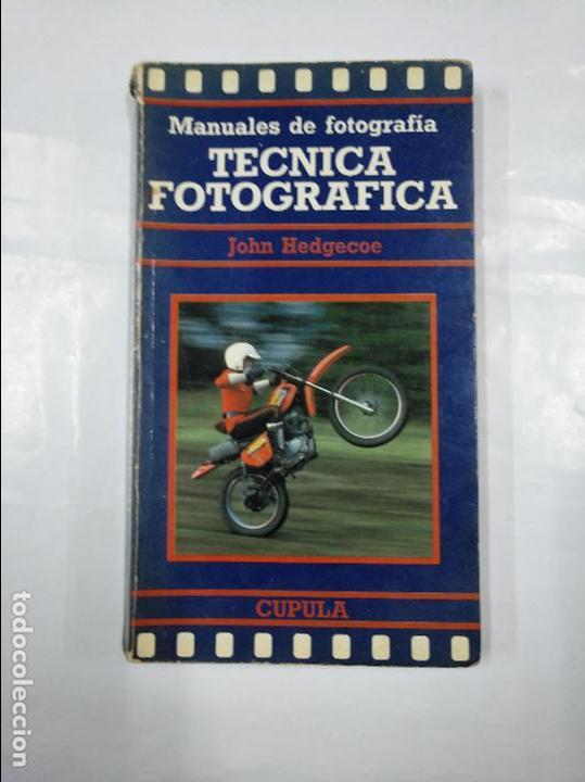 MANUALES DE FOTOGRAFIA. TECNICA FOTOGRAFICA. HEDGECOE, - JOHN. - TDK152 (Libros de Segunda Mano - Bellas artes, ocio y coleccionismo - Diseño y Fotografía)