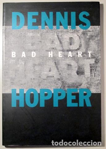 HOPPER, DENNIS - BAD HEART. FOTOGRAFIES I PINTURES - BARCELONA 1993 - IL·LUSTRAT (Libros de Segunda Mano - Bellas artes, ocio y coleccionismo - Diseño y Fotografía)