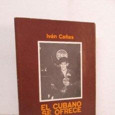 Libros de segunda mano: IVAN CAÑAS. EL CUBANO OFRECE. EDICIONES UNION. 1982. FOTOGRAFIA. VER FOTOGRAFIAS ADJUNTAS. Lote 127836623