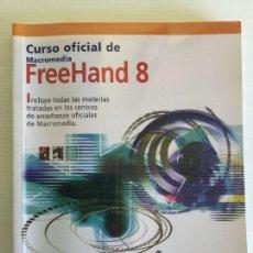 Libros de segunda mano: CURSO OFICIAL DE MACROMEDIA FREEHAND 8 INCLUYE CD-ROM. Lote 127867855