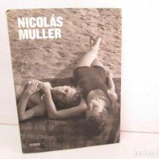 Libros de segunda mano: NICOLAS MULLER. OBRAS MAESTRAS. EDITORIAL LA FABRICA. 2013. FOTOGRAFIA.. Lote 127923463