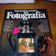Libros de segunda mano: GUÍA TÉCNICA Y ARTÍSTICA DE LA FOTOGRAFÍA. EST22B2. Lote 127985431