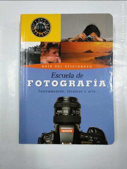 ESCUELA DE FOTOGRAFIA: GUIA DEL AFICIONADO, INSTRUMENTOS, TÉCNICAS Y ARTE - VVAA. TDK349 (Libros de Segunda Mano - Bellas artes, ocio y coleccionismo - Diseño y Fotografía)