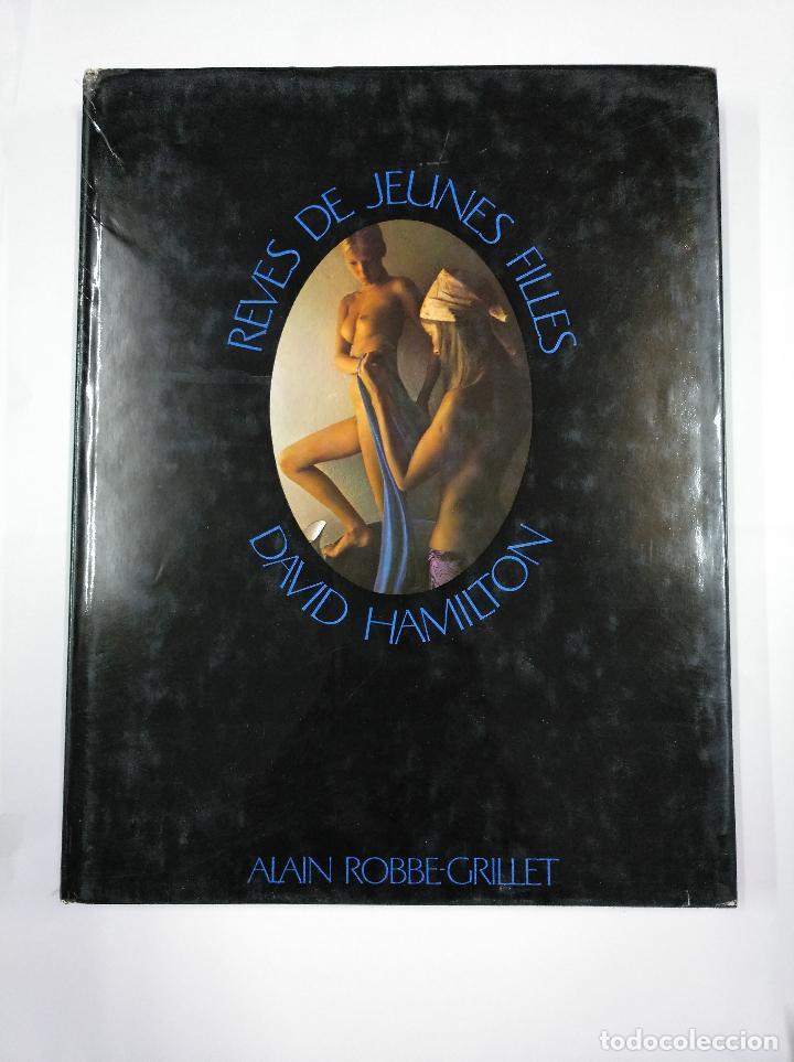 Libros de segunda mano: REVES DE JEUNES FILLES. DAVID HAMILTON. ALAIN ROBBE-GRILLET. Arm09 - Foto 2 - 128610279