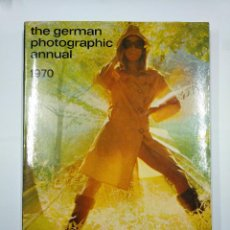 Libros de segunda mano: THE GERMAN PHOTOGRAPHIC ANNUAL 1970. TDK340. Lote 128661455