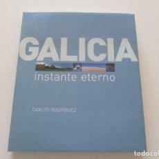 Libros de segunda mano: CARLOS RODÍGUEZ GALICIA: INSTANTE ETERNO. RM87311. Lote 129548587