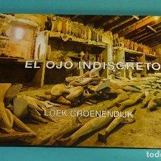 Libros de segunda mano: EL OJO INDISCRETO. LOEK GROENENDIJK. Lote 130199603