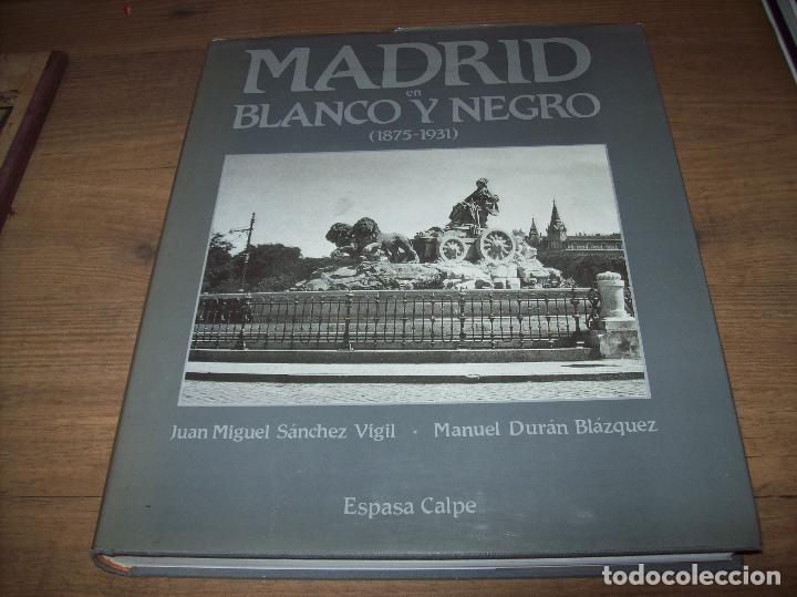 Libros de segunda mano: MADRID EN BLANCO Y NEGRO ( 1875 - 1931 ). JUAN MIGUEL SÁNCHEZ / MANUEL DURÁN. ESPASA CALPE. 1992. - Foto 2 - 130285994