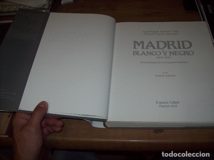 Libros de segunda mano: MADRID EN BLANCO Y NEGRO ( 1875 - 1931 ). JUAN MIGUEL SÁNCHEZ / MANUEL DURÁN. ESPASA CALPE. 1992. - Foto 4 - 130285994