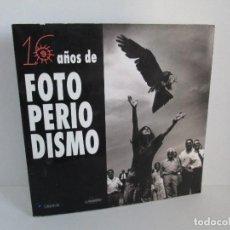 Livros em segunda mão: 16 AÑOS DE FOTOPERIODISMO. DIARIO 16. LUNWERG. 1993. VER FOTOGHRAFIAS ADJUNTAS. Lote 131092540