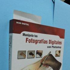 Libros de segunda mano: MANIPULA TUS FOTOGRAFÍAS DIGITALES CON PHOTOSHOP. KELBY, SCOTT. ED.ANAYA. MADRID 2004. 5ªREIMPRESIÓN. Lote 131234303