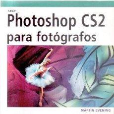 Libros de segunda mano: PHOTOSHOP CS 2 PARA FOTOGRAFOS. A-FOTO-523. Lote 131838222