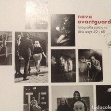 Libros de segunda mano: NOVA AVANTGUARDA. FOTOGRAFIA CATALANA DELS ANYS 50 I 60. Lote 131784098