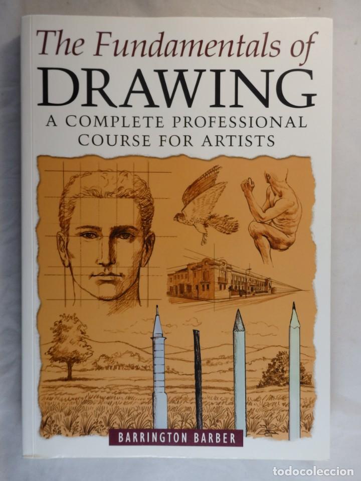 THE FUNDAMENTALS OF DRAWING. BARRINGTON BARBER. CURSO DE DIBUJO PROFESIONAL. TEXTO EN INGLÉS (Libros de Segunda Mano - Bellas artes, ocio y coleccionismo - Diseño y Fotografía)