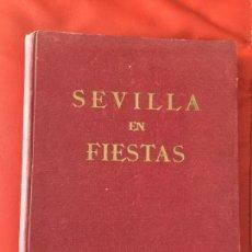 Libros de segunda mano: SEVILLA EN FIESTAS CON DEDICATORIA DE LUIS ARENAS , FOTÓGRAFO , MADRID 1948. Lote 132169490