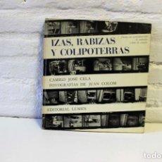 Libros de segunda mano: IZAS, RABIZAS Y COLIPOTERRAS. CAMILO JOSE CELA 1964. LUMEN FOTOLIBRO. Lote 132648662