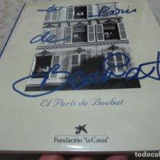 Libros de segunda mano: LE PARIS DE BOUBAT / EL PARÍS DE BOUBAT. FUNDACIÓN LA CAIXA. 1992. EXCELENTE EJEMPLAR. VER FOTOS.. Lote 132855562