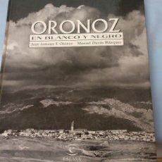 Libros de segunda mano: ORONOZ EN BLANCO Y NEGRO. UNA MIRADA DESCONOCIDA, 1950-1965.. Lote 132953462