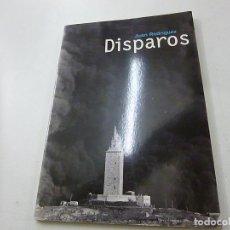 Libros de segunda mano: JUAN RODRIGUEZ -DISPAROS -FUNDACION CAIXA GALICIA -CCC 1. Lote 134405150